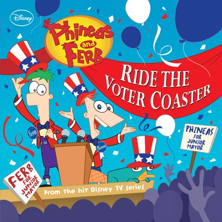 Phineas and Ferb: Ride the Voter Coaster! - eBook
