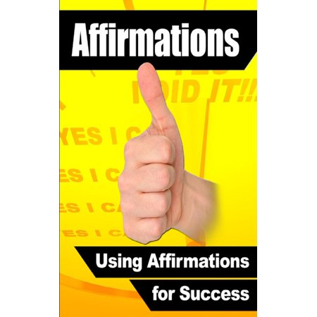 How To Using Affirmations for Success - eBook