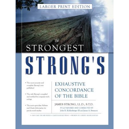 Strongest Strong's: The Strongest Strong's Exhaustive Concordance of the Bible Larger Print Edition (Strongest Metal Ever)