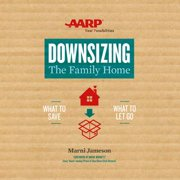 Downsizing The Family Home - Audiobook