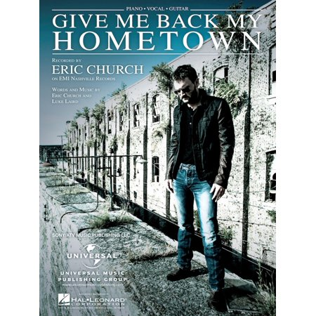 Give Me Back My Hometown - eBook (Eric Church Give Me Back My Hometown)