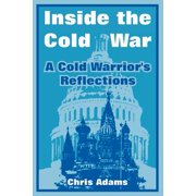 Inside the Cold War : A Cold Warrior's Reflections
