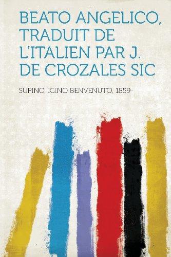 Beato Angelico, Traduit de L'Italien Par J. de Crozales Sic by