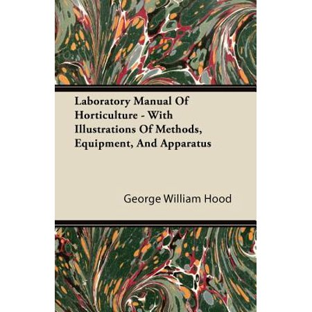 Method Lab Pack (Laboratory Manual Of Horticulture - With Illustrations Of Methods, Equipment, And Apparatus - eBook)