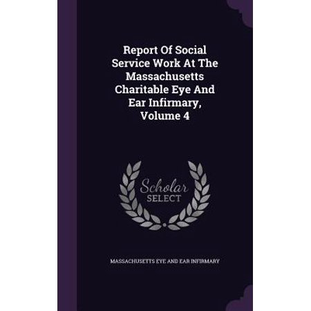 Report of Social Service Work at the Massachusetts Charitable Eye and Ear Infirmary, Volume