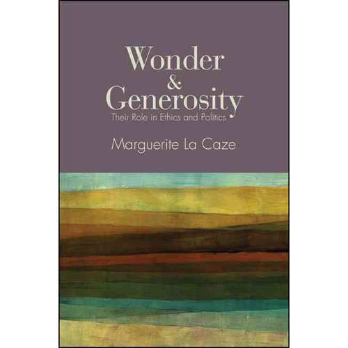 Wonder & Generosity: Their Role in Ethics and Politics