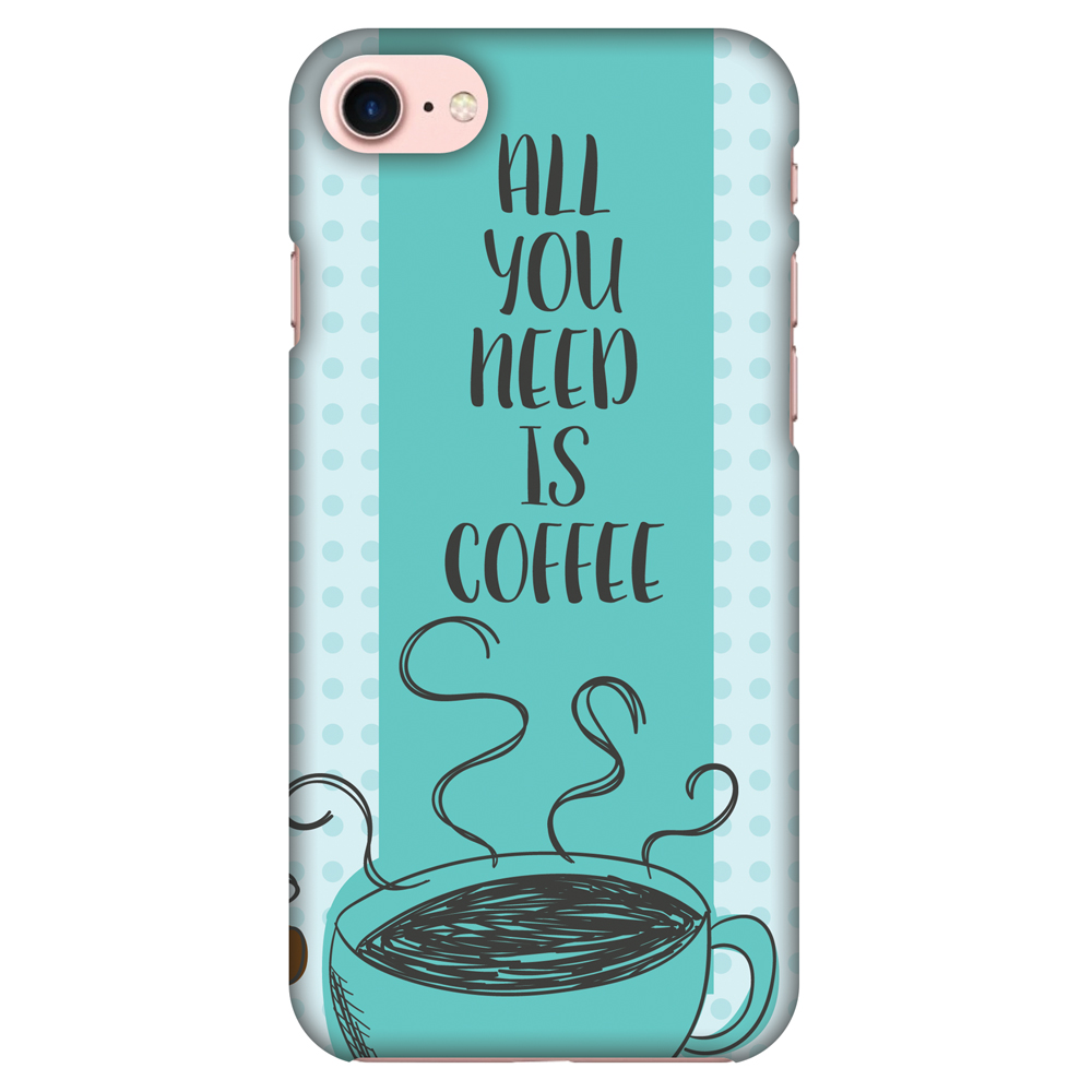 iPhone 8 Case - All You Need Is Coffee, Hard Plastic Back Cover. Slim Profile Cute Printed Designer Snap on Case with Screen Cleaning Kit