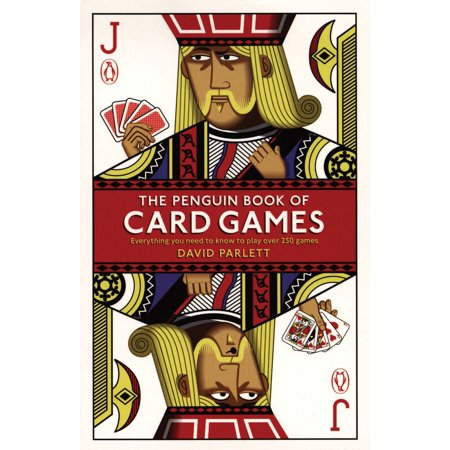 The Penguin Book of Card Games : Everything You Need to Know to Play Over 250