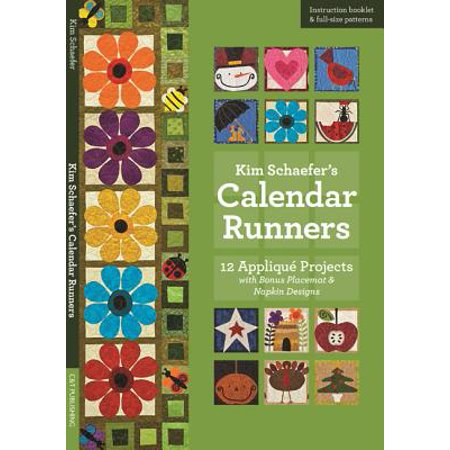 Kim Schaefer's Calendar Runners: 12 Applique Projects with Bonus Placemat & Napkin Designs (Other) (Project Calendar)