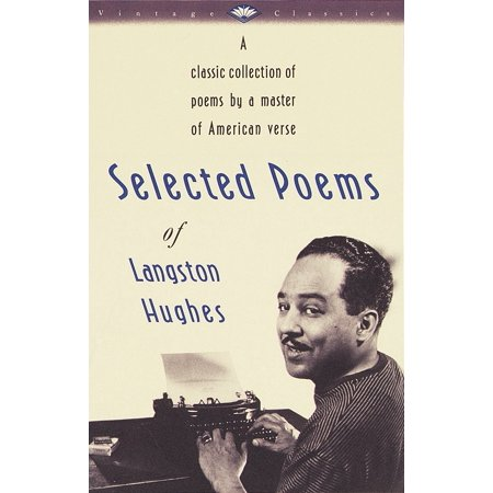 Selected Poems of Langston Hughes : A Classic Collection of Poems by a Master of American