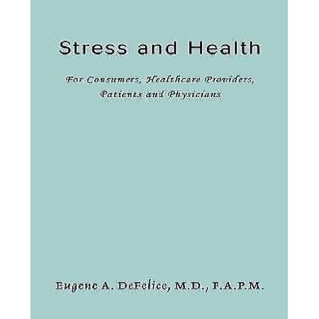 Stress And Health  For Consumers  Healthcare Providers  Patients And Physicians