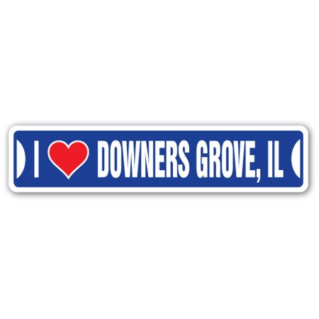 I LOVE DOWNERS GROVE, ILLINOIS Street Sign il city state us wall road décor (Grove City Address)