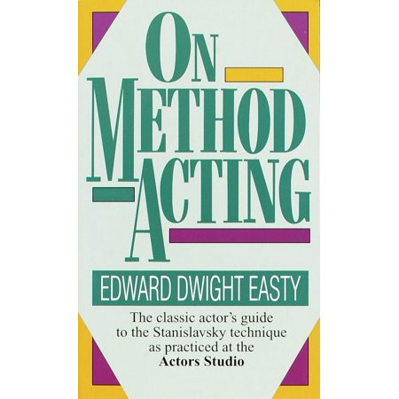 On Method Acting : The Classic Actor's Guide to the Stanislavsky Technique as Practiced at the Actors Studio - The Method Actors Halloween
