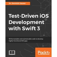 Test-Driven iOS Development with Swift 3 (Paperback)