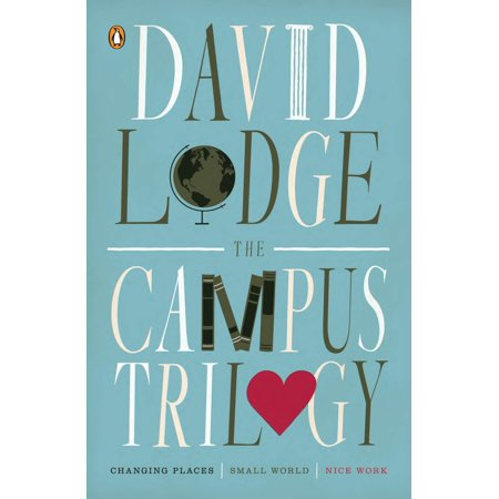 The Campus Trilogy : Changing Places; Small World; Nice (Best Place To Work In The World 2019)