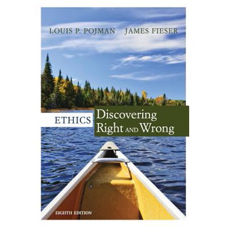 Ethics : Discovering Right and Wrong (Ethics Discovering Right And Wrong 8th Edition)