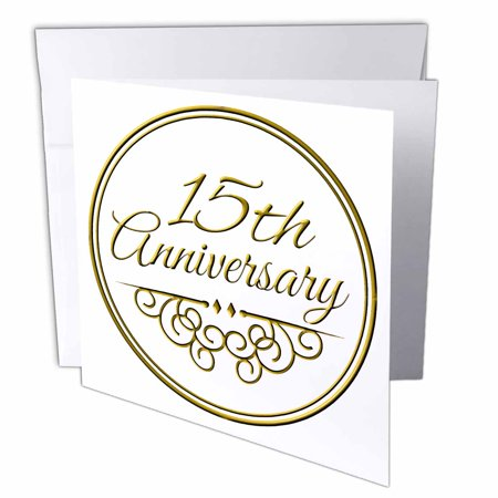 15 Year Wedding Anniversary Gift.3drose 15th Anniversary Gift Gold Text For Celebrating Wedding Anniversaries 15 Years Married Together Greeting Cards 6 X 6 Inches Set Of 12