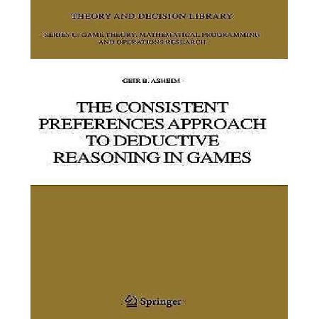 The Consistent Preferences Approach to Deductive Reasoning in Games - image 1 of 1