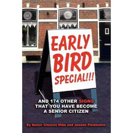 Early Bird Special!!! and 174 Other Signs That You Have Become a Senior Citizen - Halloween Crafts For Senior Citizens