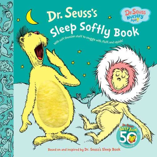 Dr. Seuss's Sleep Softly Book: With Soft Seussian Stuff to Snuggle With Fluff and Squish!