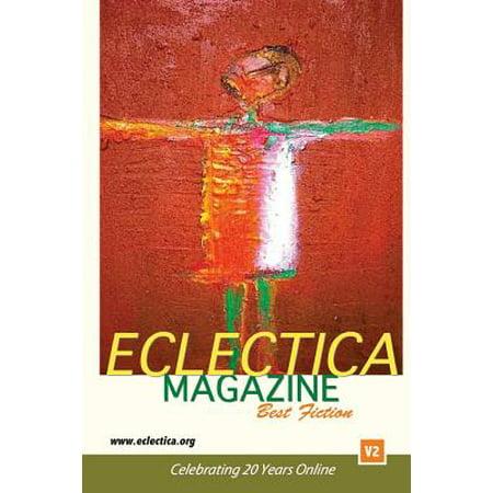 Eclectica Magazine Best Fiction V2 : Celebrating 20 Years