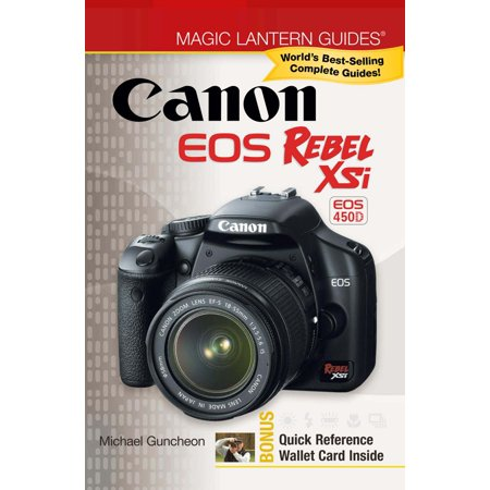 Magic Lantern Guides®: Canon EOS Rebel XSi EOS 450D - eBook (Canon Magic Lantern)