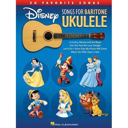 Disney Songs for Baritone Ukulele : 20 Favorite Songs
