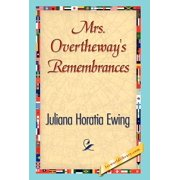 Mrs. Overtheway's Remembrances