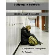 Bullying In Schools: A Professional Development for Educators - eBook