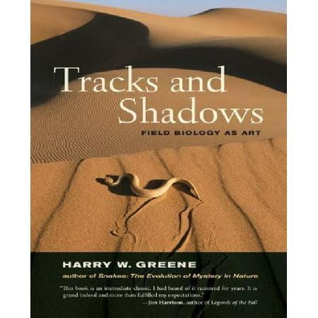 Tracks and Shadows: Field Biology As Art