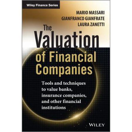 The Valuation Of Financial Companies  Tools And Techniques To Value Banks  Insurance Companies  And Other Financial Institutions