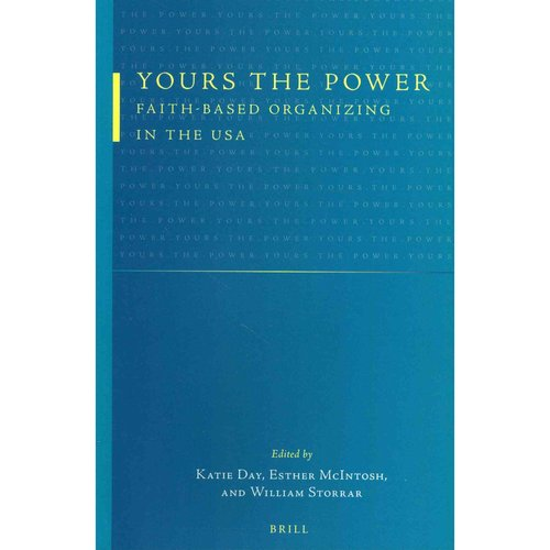 Yours the Power: Faith-Based Organizing in the USA