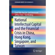 National Intellectual Capital and the Financial Crisis in China, Hong Kong, Singapore, and Taiwan