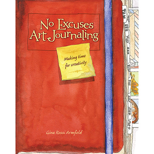 North Light Books No Excuses Art Journaling