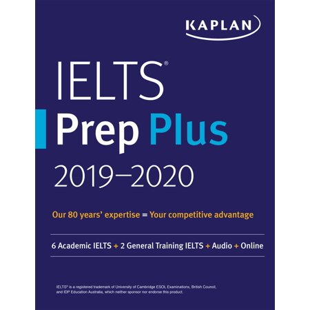 IELTS Prep Plus 2019-2020 : 6 Academic IELTS + 2 General Training IELTS + Audio + Online
