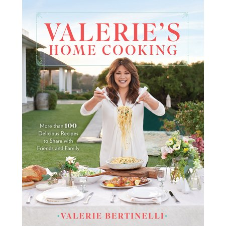 Valerie's Home Cooking : More than 100 Delicious Recipes to Share with Friends and Family (Kraft Food And Family Halloween Recipes)