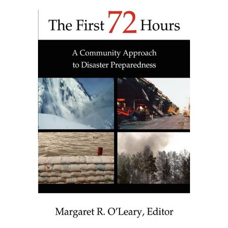 The First 72 Hours : A Community Approach to Disaster Preparedness