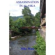 Assassination in Alaska - eBook