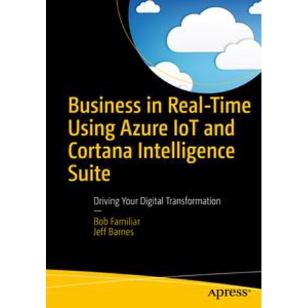 Cortana Suit (Business in Real-Time Using Azure IoT and Cortana Intelligence Suite -)