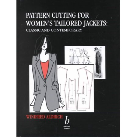 Pattern Cutting for Women's Tailored Jackets : Classic and (Womens Voices Feminist Visions Classic And Contemporary Readings)