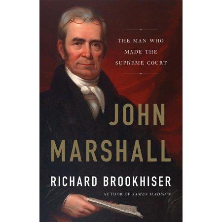 John Marshall : The Man Who Made the Supreme (Court Mall)