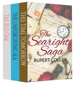The Searight Saga: This Time Tomorrow, The Unforgiving Sea and The Red Oak - eBook
