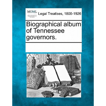 Biographical Album of Tennessee Governors.