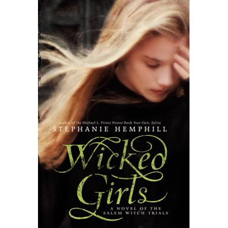 - Wicked Girls : A Novel of the Salem Witch Trials