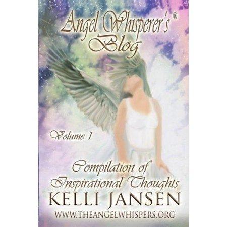 Angel Whisperers Blog  Volume 1 Compilation Of Inspirational Thoughts  Paperback