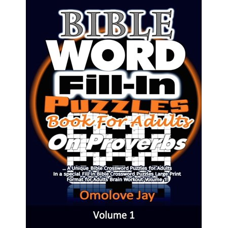 Bible Word Fill in Puzzles Book for Adults on Proverbs : A Unique Bible Crossword Puzzles for Adults in a Special Fill in Bible Crossword Puzzles Large Print Format for - Large Fillet