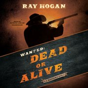 Wanted: Dead or Alive - Audiobook