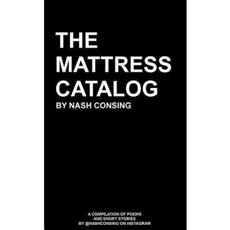 The Mattress Catalog  A Compilation Of Poems And Short Stories By  Nashconsing On Instagram