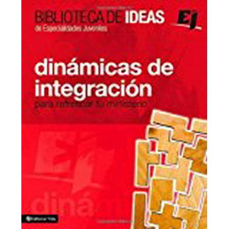 Biblioteca de Ideas: Din�micas de Integraci�n : Para Refrescar Tu Ministerio