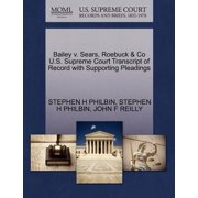 Bailey V. Sears, Roebuck & Co U.S. Supreme Court Transcript of Record with Supporting Pleadings